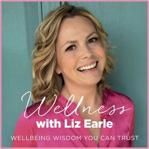 wellness-with-liz-earle podcast